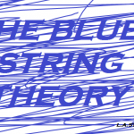 THE BLUE STRING THEORY