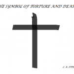 THE SYMBOL OF TORTURE AND DEATH