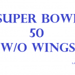 SUPERBOWL 50 WITHOUT WINGS