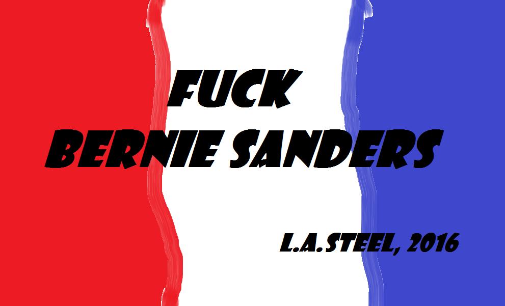FUCK BERNIE Sanders