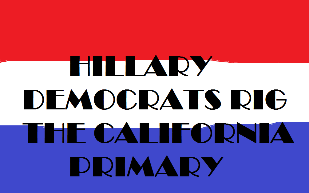 HILLARY DEMS RIG CALIFORNIA PRIMARY