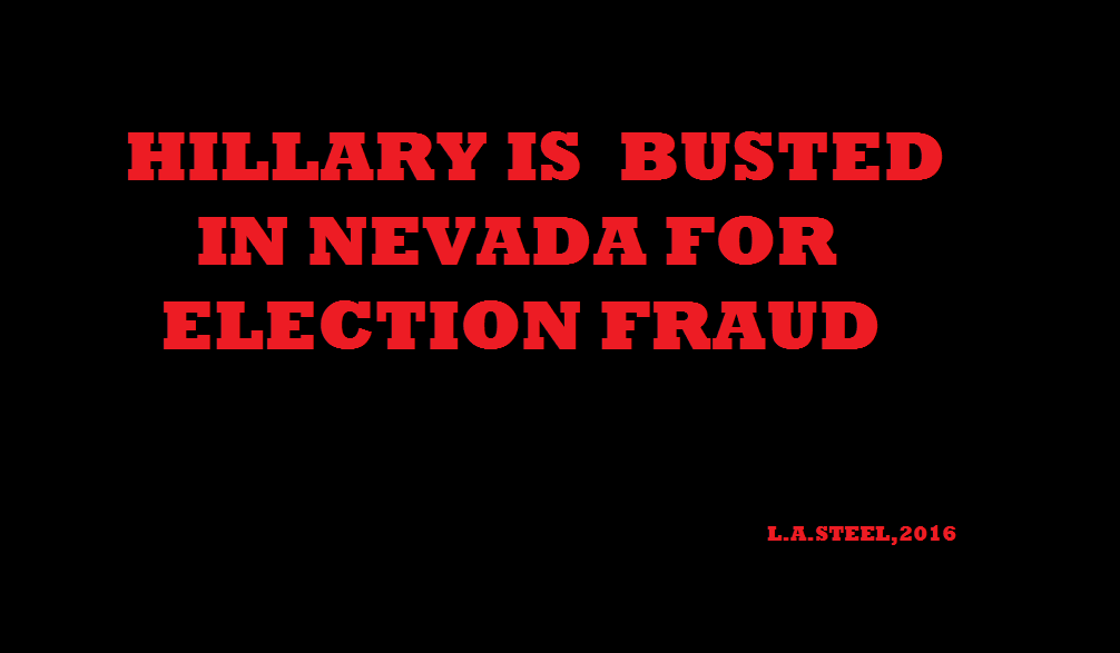 HILLARY IS BUSTED IN NEVADA