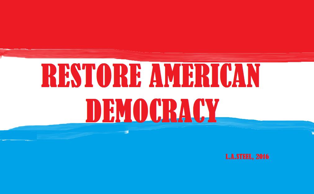 RESTORE AMERICAN DEMOCRACY