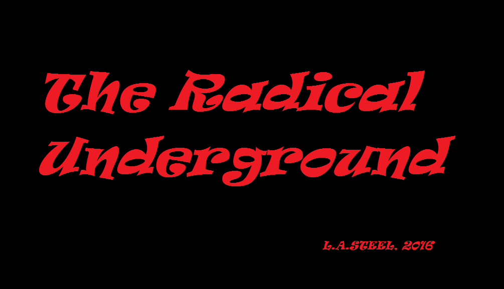 THE RADICAL UNDERGROUND