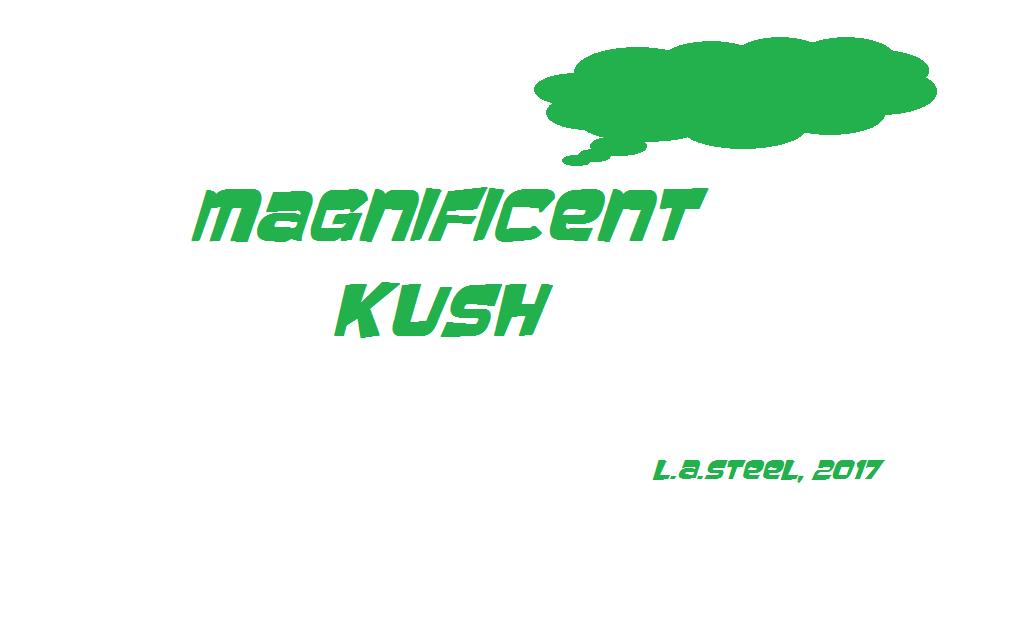 MAGNIFICENT KUSH 2017