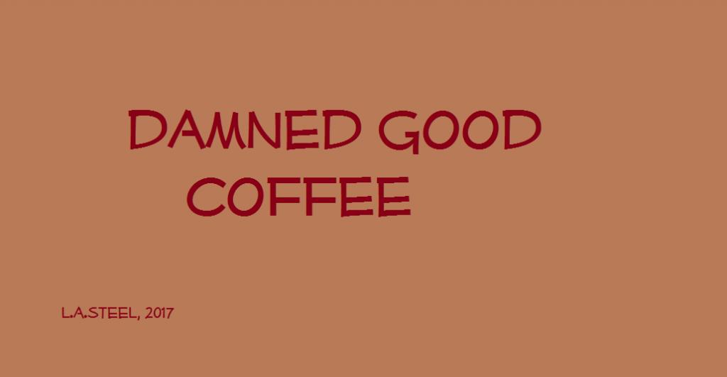 damned good coffee 2017