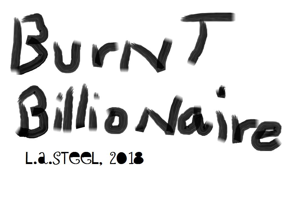 burnt billionaire 2018