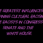 the greatest influences of racism 2019