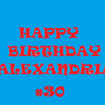 HAPPY BIRTHDAY ALEXANDRIA 2019