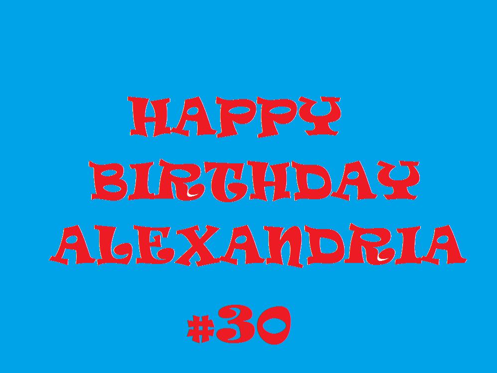 HAPPY BIRTHDAY ALEXANDRIA 2019