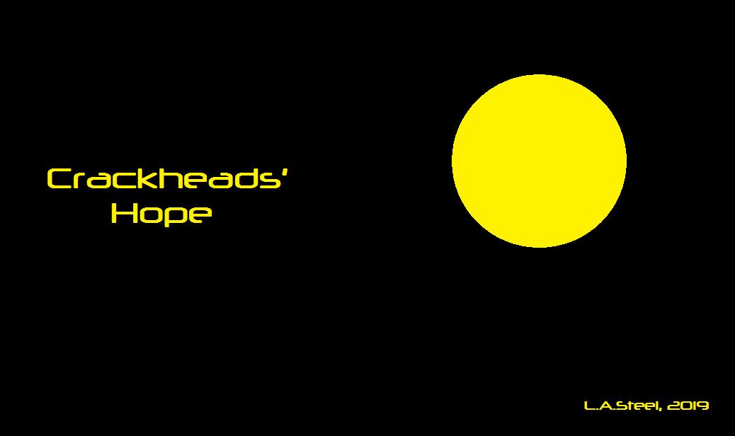 crackheads' hope 2019